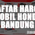HARGA MOBIL HONDA BANDUNG PERIODE DESEMBER 2019