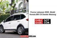 Promo Lebaran 2021, Mobil Honda BRV Di Dealer Malang