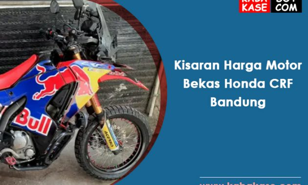 Kisaran Harga Motor Bekas Honda CRF Bandung Januari 2021
