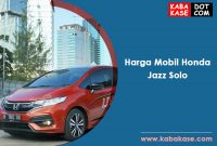 Harga On The Road Mobil Honda Jazz Solo