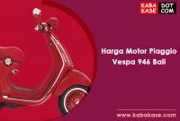 Daftar Harga Motor Piaggio Vespa 946 Bali