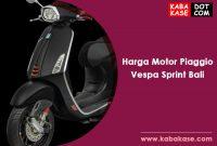 Info Harga Motor Piaggio Vespa Sprint Bali