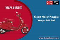 Kredit Motor Piaggio Vespa 946 Bali Terbaru