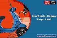 Kredit Motor Piaggio Vespa S Bali Terbaru