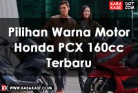 Pilihan Warna Motor Honda PCX 160cc Terbaru