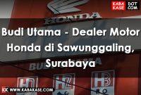 Info Budi Utama - Dealer Motor Honda di Sawunggaling, Surabaya