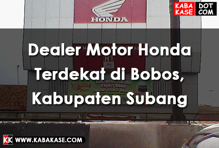 Info Dealer Motor Honda Terdekat di Bobos, Kabupaten Subang