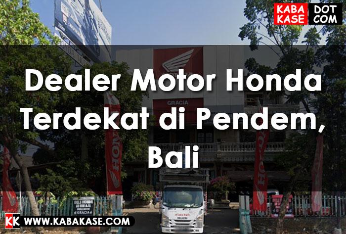 Info Dealer Motor Honda Terdekat di Pendem, Bali