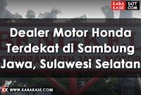 Info Dealer Motor Honda Terdekat di Sambung Jawa, Sulawesi Selatan
