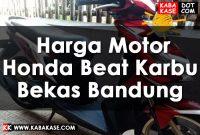 Harga Motor Honda Beat Karbu Bekas Bandung