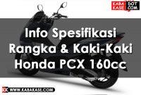 Info Info Spesifikasi Rangka & Kaki-Kaki Honda PCX 160cc