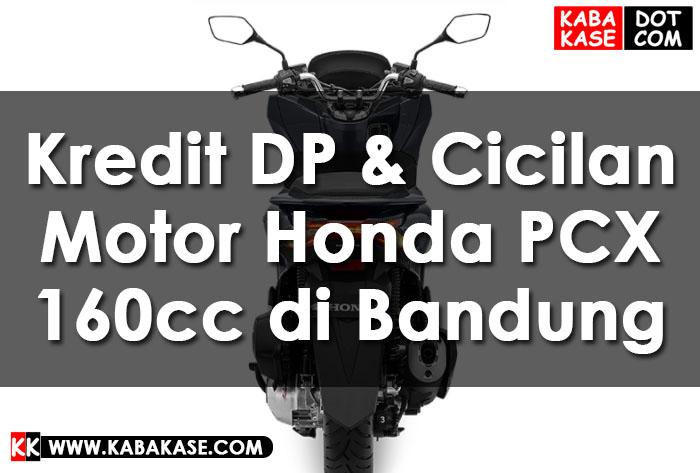Info Kredit DP & Cicilan Motor Honda PCX 160cc di Bandung