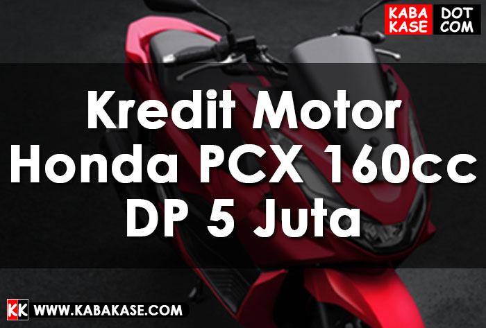 Kredit Motor Honda PCX 160cc DP 5 Juta