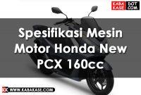 Info Spesifikasi Mesin Motor Honda New PCX 160cc