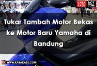 Tukar Tambah Motor Bekas ke Motor Baru Yamaha di Bandung