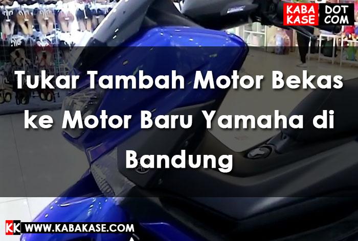 Info Tukar Tambah Motor Bekas ke Motor Baru Yamaha di Bandung