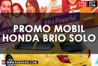 Promo Kredit DP Murah Mobil Honda Brio di Solo