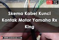 Skema Kabel Kunci Kontak Motor Yamaha Rx King Terbaru