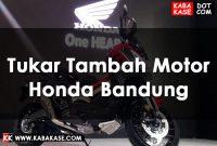 Tukar Tambah Motor Honda di Dealer Bandung
