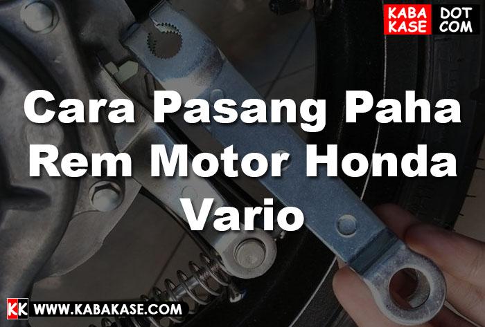 Cara Pasang Paha Rem Motor Honda Vario Terbaru