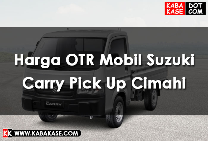 Info Harga OTR Mobil Suzuki Carry Pick Up Cimahi
