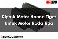 Kiprok Motor Honda Tiger Untuk Motor Roda Tiga