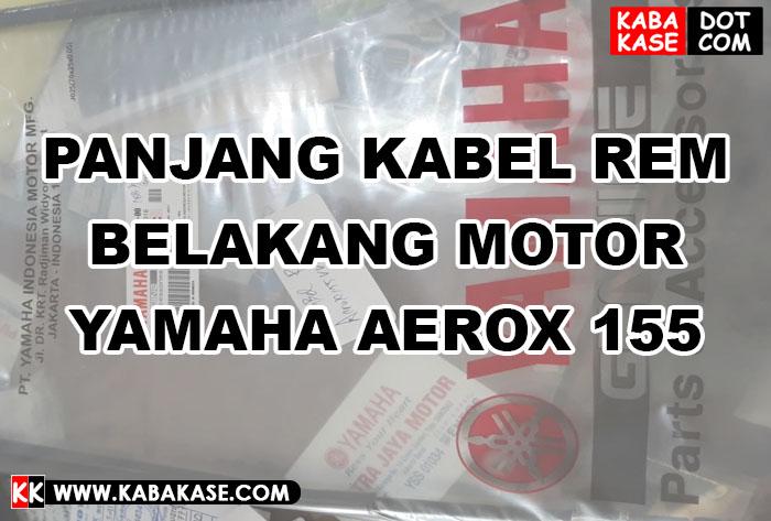 Panjang Kabel Rem Belakang Motor Yamaha Aerox 155 Terbaru