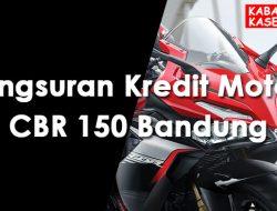 Angsuran Kredit Motor CBR 150 Bandung