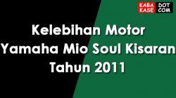 Kelebihan Motor Yamaha Mio Soul