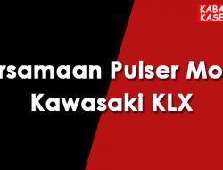 Persamaan Pulser Motor Kawasaki KLX