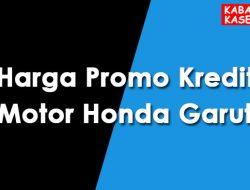 Harga Promo Kredit Motor Honda Garut
