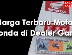 Harga Terbaru Motor Honda di Dealer Garut
